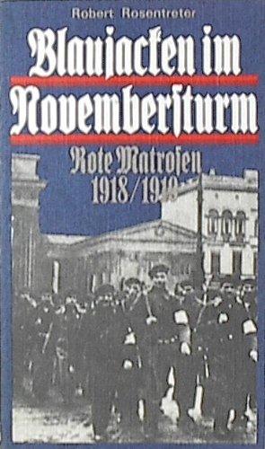 Blaujacken im Novembersturm. Rote Matrosen 1918/1919