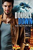 Front cover for the book Double Down (Vegas Top Guns) by Katie Porter