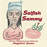 Selfish Sammy: children book
