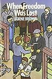 When Freedom Was Lost, Lorne Brown, 0920057756