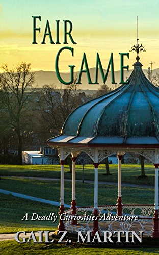 Fair Game (A Deadly Curiosities Adventure Book 19) by [Martin, Gail Z. ]