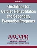 Guidelines for Cardiac Rehabilitation and Secondary Prevention Programs, 5E