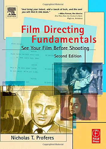 Film Directing Fundamentals, Second Edition: See Your Film Before Shooting