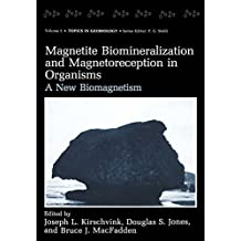 Magnetite Biomineralization and Magnetoreception in Organisms: A New Biomagnetism (Topics in Geobiology)