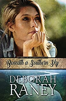 Beneath a Southern Sky (The Camfield Legacy Book 1) by [Raney, Deborah]