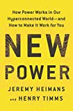 img - for New Power: How Power Works in Our Hyperconnected World--and How to Make It Work for You book / textbook / text book