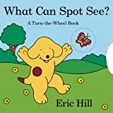 What Can Spot See?, Eric Hill, 0399254366