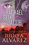 Rachael Seeks Jacob, Julio A. Alvarez, 1629073288
