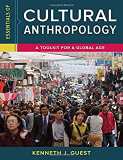 Cultural Anthropology A Reader For A Global Age Kenneth J Guest