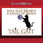 Tail Gait | Rita Mae Brown,Sneaky Pie Brown