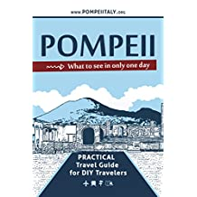 Pompeii, what to see in only one day: Practical Travel Guide for DIY travelers