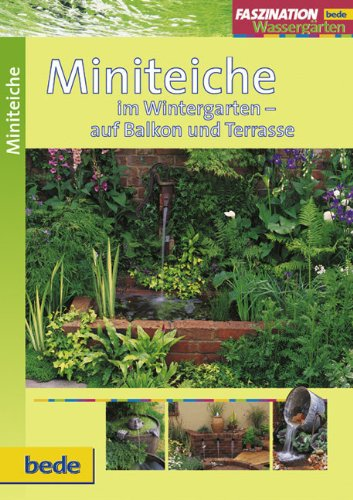Miniteiche, Faszination Wassergärten