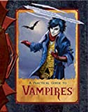 A Practical Guide to Vampires (Practical Guides)