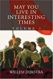 May You Live in Interesting Times, Willem Dijkstra, 0595315178