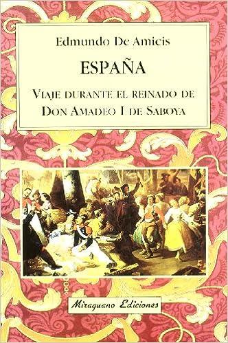 España Viaje Durante El Reinado De Don Amadeo I De Saboya Viajes Y Costumbres Spanish Edition Amicis Edmundo De 9788478132362 Books