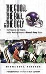 The Good, The Bad, and The Ugly Minnesota Vikings (The Good, the Bad, & the Ugly)