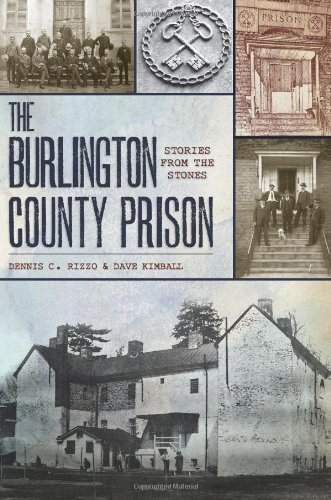The Burlington County Prison:: Stories from the Stones (Landmarks) (In Stores Vt Burlington)
