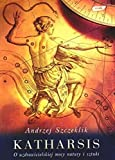 img - for Katharsis: O uzdrowicielskiej mocy natury i sztuki book / textbook / text book