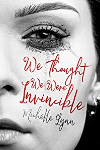 We Thought We Were Invincible by Michelle Lynn ebook deal