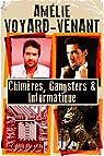 Chimères, gangsters et informatique par Voyard-Venant