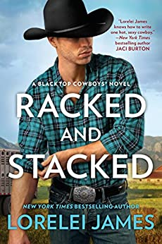Racked and Stacked (Blacktop Cowboys Novel Book 9) by [James, Lorelei]