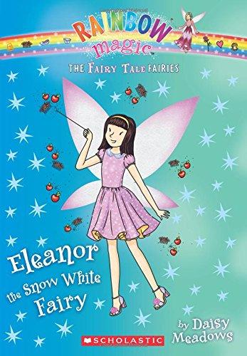 Eleanor the Snow White Fairy (The Fairy Tale Fairies #2) ()