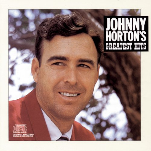 Greatest Hits by Johnny Horton by Columbia