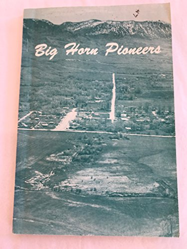 Big Horn Pioneers 1878-1900 first revised edtion 1961 paperback