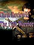 Review: Chris Reviews: The 13th Warrior