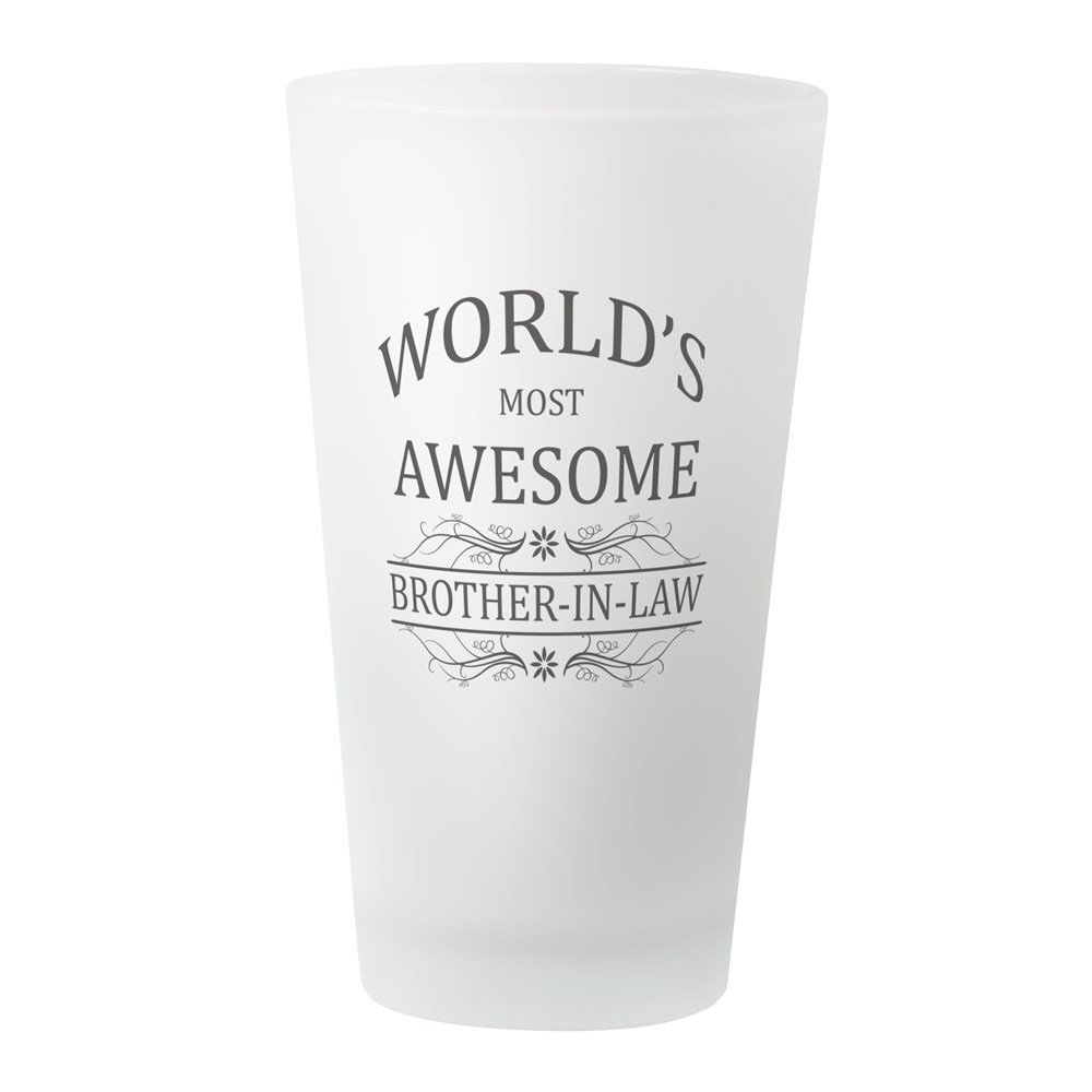 CafePress - World's Most Awesome Brother-In-Law - Pint Glass, 16 oz. Drinking Glass