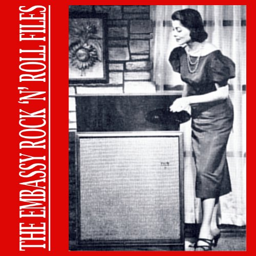 The Embassy Rock 'n' Roll Files