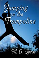 Jumping on the Trampoline by M. G. Spear (17-Jul-2006) Paperback Paperback
