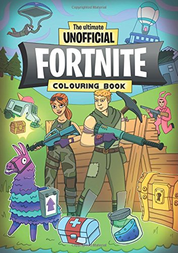 The Ultimate Unofficial FORTNITE Colouring Book: The critical Battle Royale survival colouring book for FORTNITE fanatics