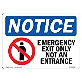 OSHA Notice Sign - Emergency Exit Only Not an Entrance | Choose from: Aluminum, Rigid Plastic or Vinyl Label Decal | Protect Your Business, Construction Site, Warehouse & Shop Area |  Made in The USA