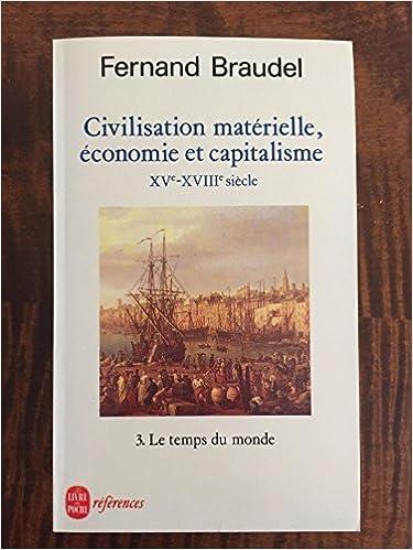 Civilisation, économie et capitalisme, XVe-XVIIIe siècle, tome 3 : Le temps du monde