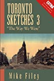 Front cover for the book Toronto Sketches 3: The Way We Were by Mike Filey