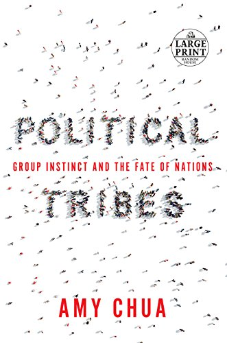 Political Tribes: Group Instinct and the Fate of Nations (Random House Large Print) [Amy Chua] (Tapa Blanda)