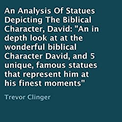 An Analysis of Statues Depicting the Biblical Character, David