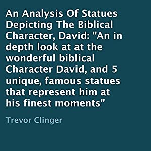 An Analysis of Statues Depicting the Biblical Character, David Audiobook