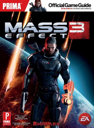 Mass Effect 3: Prima Official Game Guide (Prima Official Game Guides), by Fernando Bueno, Alex Musa