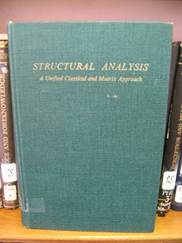 Structural Analysis: A Unified Classical and Matrix Approach (The Intext series in civil engineering)