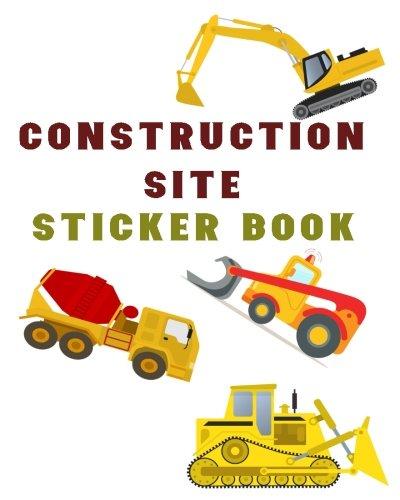 Construction Site Sticker Book: Blank Sticker Book, 8 x 10, 64 (Construction Site Sticker)