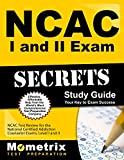 NCAC I and II Exam Secrets Study Guide: NCAC Test Review for the National Certified Addiction Counselor Exams, Levels I and II