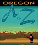 Oregon A to Z, , 0975896016