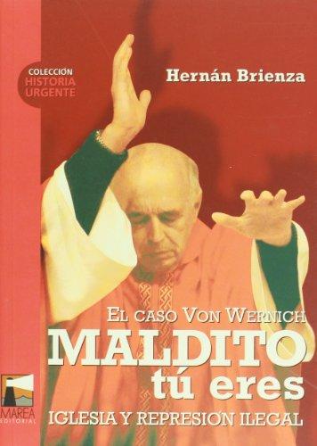 Maldito tu eres. El caso Von Wernich. Iglesia y represion ilegal (Spanish Edition) [Hernan Brienza] (Tapa Blanda)