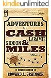 Adventures of Cash Laramie and Gideon Miles, Vol. II (Cash Laramie & Gideon Miles Series Book 2)