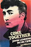 Come Together : John Lennon in His Time, Wiener, Jon, 0394725603
