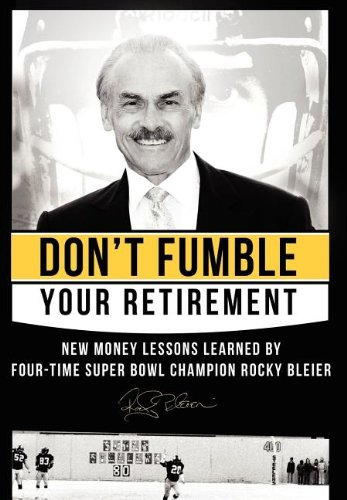Dont Fumble Your Retirement  New Money Lessons Learned By Four Time Super Bowl Champion Rocky Bleier