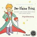 Der Kleine Prinz: Originalübersetzung Hörbuch von Antoine de Saint-Exupéry Gesprochen von: Ulrich Mühe, Anna Maria Mühe
