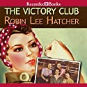 The Victory Club Audiobook by Robin Lee Hatcher Narrated by Linda Stephens